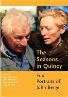 Cover image for The seasons in Quincy [videorecording DVD] : four portraits of John Berger