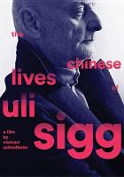 Cover image for The Chinese lives of Uli Sigg [videorecording DVD]