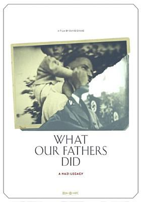 Cover image for What our fathers did [videorecording DVD] : a Nazi legacy