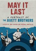 Cover image for May it last [videorecording DVD] : a portrait of the Avett Brothers
