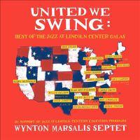 Imagen de portada para United we swing [sound recording CD] : best of the Jazz at Lincoln Center galas