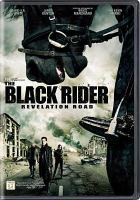 Cover image for The black rider : revelation road [videorecording DVD]