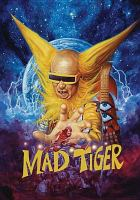 Cover image for Mad tiger [videorecording DVD]