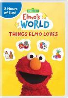 Imagen de portada para Sesame Street. Elmo's world [videorecording DVD] : Things Elmo loves.