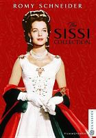 Cover image for The Sissi collection [videorecording DVD]