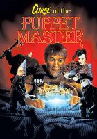 Cover image for Puppet master 6 [videorecording DVD] : Curse of the puppet master