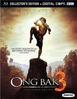 Cover image for Ong bak 3 : the final battle [videorecording Blu-ray]