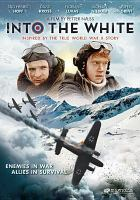 Cover image for Into the white [videorecording DVD]