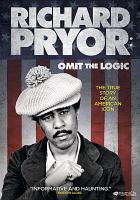 Cover image for Richard Pryor [videorecording DVD] : omit the logic