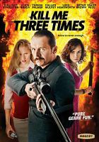 Cover image for Kill me three times [videorecording DVD]