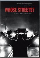 Cover image for Whose streets? [videorecording DVD] : We will not go quietly