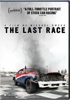 Cover image for The last race [videorecording DVD]