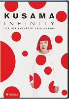 Imagen de portada para Kusama infinity [videorecording DVD] : the life and art of Yayoi Kusama.
