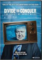 Cover image for Divide and conquer [videorecording DVD] : the story of Roger Ailes
