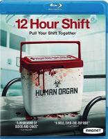 Imagen de portada para 12 hour shift [videorecording Blu-ray]
