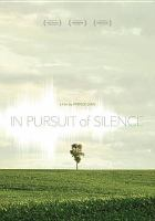 Cover image for In pursuit of silence [videorecording DVD]