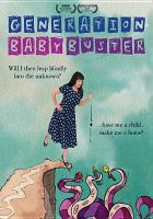 Cover image for Generation baby buster [videorecording DVD]