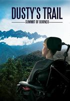 Cover image for Dusty's trail [videorecording DVD] : summit of Borneo