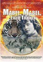 Cover image for Mabel, Mabel, tiger trainer [videorecording DVD]