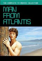 Cover image for The man from Atlantis. The complete series [videorecording DVD]
