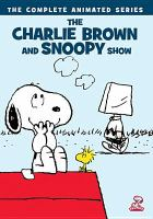 Cover image for The Charlie Brown and Snoopy show [videorecording DVD] : The complete series.