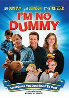 Cover image for I'm no dummy [videorecording DVD]