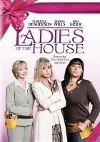 Cover image for Ladies of the house [videorecording DVD]
