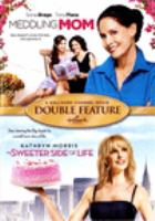 Cover image for Meddling mom The sweeter side of life