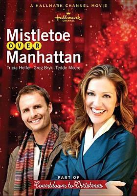 Cover image for Mistletoe over Manhattan [videorecording DVD]