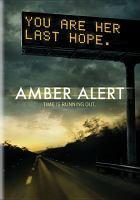 Cover image for Amber alert [videorecording DVD]