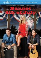 Cover image for Banner 4th of July [videorecording DVD]
