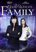 Cover image for The good witch's family [videorecording DVD]