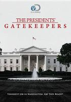 Cover image for The presidents' gatekeepers [videorecording DVD]
