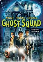 Cover image for Ghost squad [videorecording DVD]