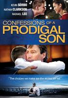 Cover image for Confessions of a prodigal son [videorecording DVD]