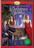 Cover image for A Christmas melody [videorecording DVD]