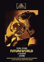 Cover image for Futureworld [videorecording DVD]