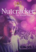 Cover image for Pacific Northwest Ballet's Nutcracker : the motion picture [videorecording DVD]