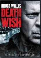 Cover image for Death wish [videorecording DVD] (Bruce Willis version)