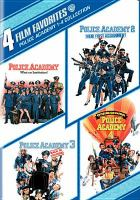 Cover image for Police academy 1 [videorecording DVD] : What an Institution! ; Police academy 2 : Their first assignment ; Police academy 3 : Back in training ; Police academy 4 : Citizens on patrol.