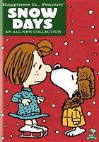 Imagen de portada para Happiness is-- Peanuts. Snow days [videorecording DVD]
