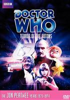 Cover image for Doctor Who. Terror of the autons [videorecording DVD] : Story no. 55