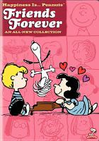 Cover image for Happiness is ... Peanuts. Friends forever [videorecording DVD]