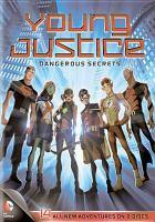 Cover image for Young justice. Season 1, Part 2 [videorecording DVD] : Dangerous secrets