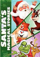 Cover image for Santa's magical stories [videorecording DVD].