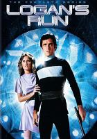Cover image for Logan's run. The complete series [videorecording DVD]