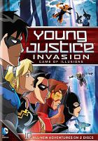 Cover image for Young justice. Season 2, Part 2 [videorecording DVD] : Invasion, game of illusions.