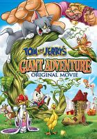 Cover image for Tom and Jerry's giant adventure : original movie [videorecording DVD]