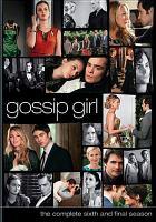 Imagen de portada para Gossip girl. Season 6, Complete and final [videorecording DVD]