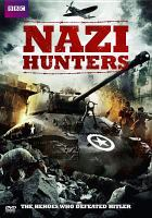 Cover image for Nazi hunters [videorecording DVD] : the men and machines who defeated Hitler